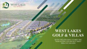 Khám phá ngay biệt thự West Lakes Golf Villas sang trọng bậc nhất tại Long An